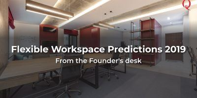 Flexible Workspace Predictions 2019 - From the Founder's desk - Qdesq