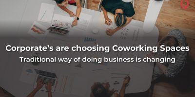 Why Are Corporate's Going For Coworking Space - Qdesq