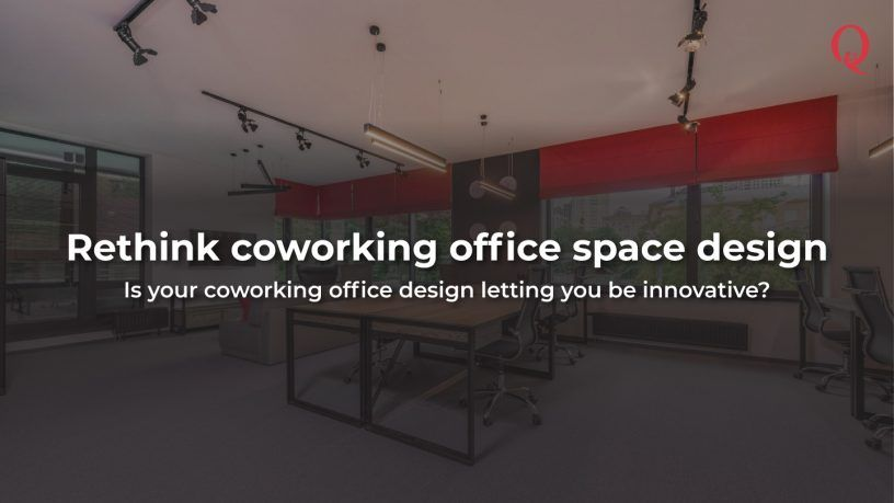 It's time to rethink coworking office space design - Qdesq
